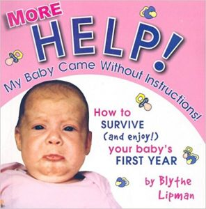 More Help my baby came without instructions by Blythe Lipman